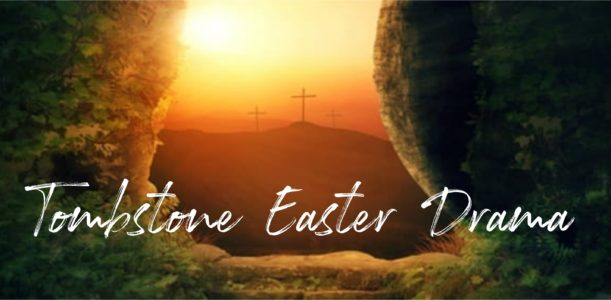 Tombstone Easter Drama